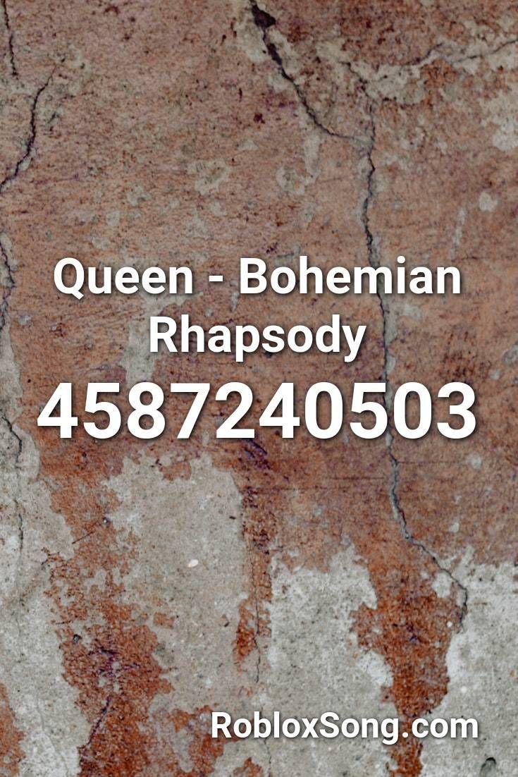 Queen Bohemian Rhapsody Roblox Id Roblox Music Codes In 2020 Roblox Bohemian Rhapsody Screamo