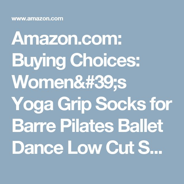 Amazon.com: Buying Choices: Women's Yoga Grip Socks for Barre Pilates Ballet Dance Low Cut Socks Non Slip Skid Cotton Ankle Sport Toe Shoes One Size 5-10