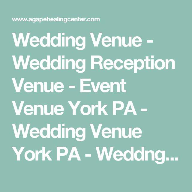Wedding Venue Wedding Reception Venue Event Venue York Pa