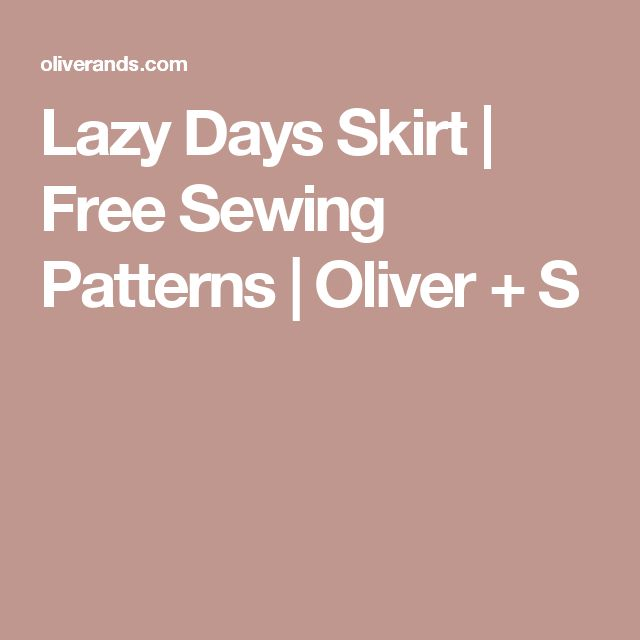Lazy Days Skirt | Free Sewing Patterns | Oliver + S