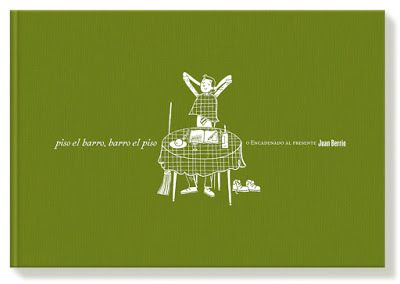 """Juan Berrio, Piso el barro, barro el piso o encadenado al presente. Una joya de la """"novela gráfica"""". Cuidadas ilustraciones sobre elaboradas anadiplosis,  concatenaciones y homógrafos que hacen del lenguaje un inteligente juego. Para todos los lectores que quieran disfrutar de unas estudiadas y caprichosas imágenes verbales y visuales."""