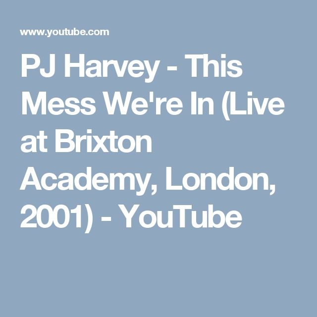 PJ Harvey - This Mess We're In (Live at Brixton Academy, London, 2001) - YouTube