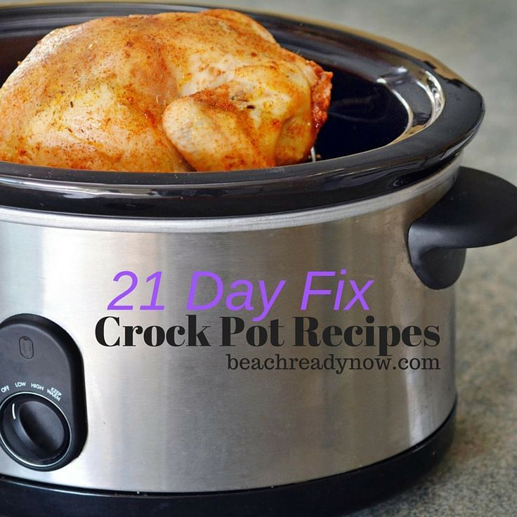 21 day fix crock pot recipes the best recipes on for Best healthy chicken crock pot recipes