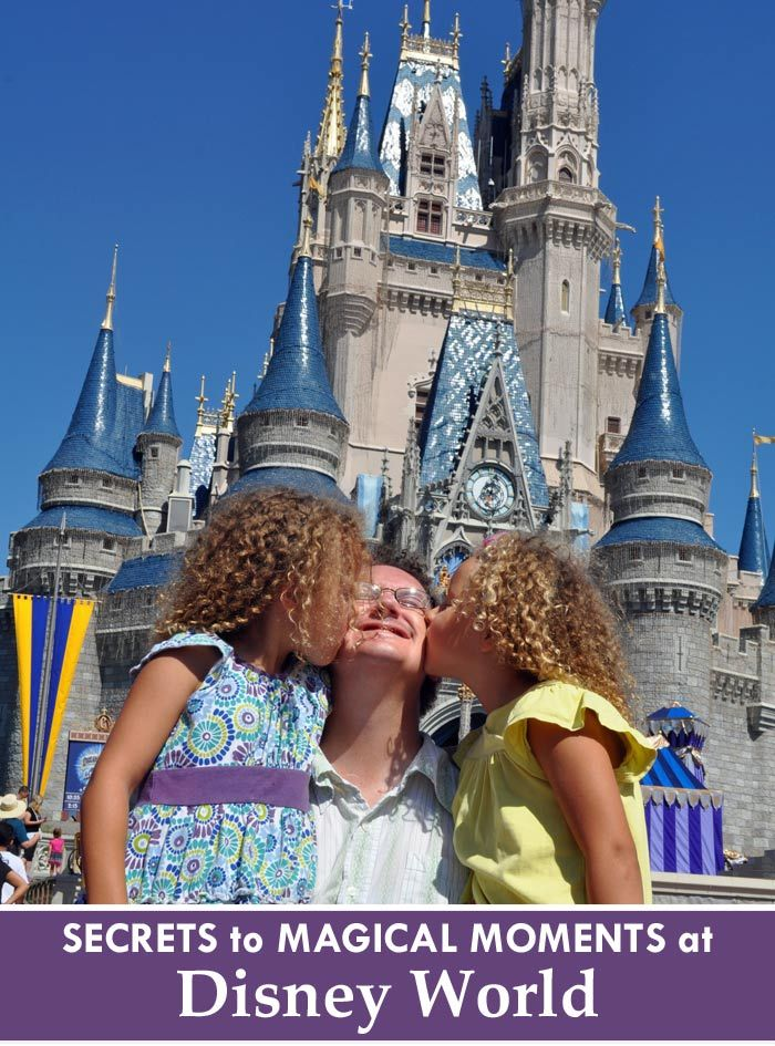 Secrets to Magical Moments at Disney World