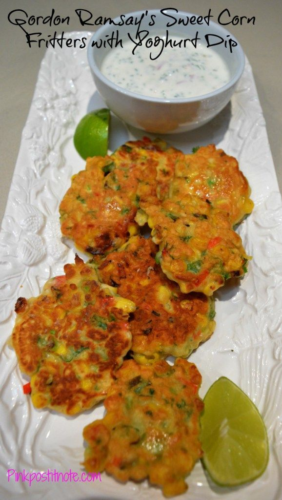 Gordon Ramsay's Sweet Corn Fritters with Yoghurt Sauce from pinkpostitnote.com