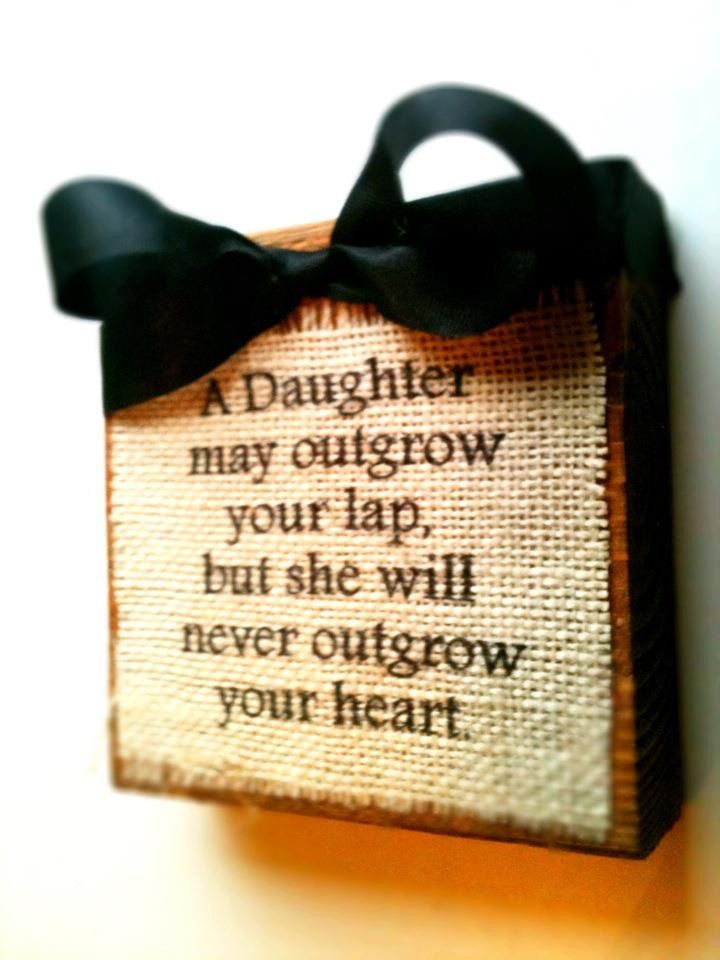 .: Signs For Daughters, Crafts On Burlap, My Daughters, Mums And Daughters Quotes, Wood Blocks, So True, Baby Girls, Wall Crafts, Art Wall