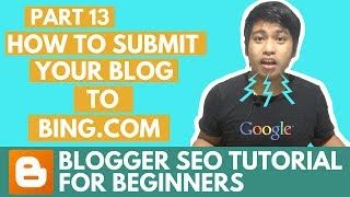 Blogger SEO Tutorial  How to Submit your Blog XML Sitemap to Bing Webmaster Tools  Part 13