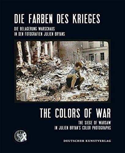 The Colors of War: The Siege of Warsaw in Julien Bryan's ... https://www.amazon.com/dp/3422070982/ref=cm_sw_r_pi_dp_x_v0HCybFNPTN3G