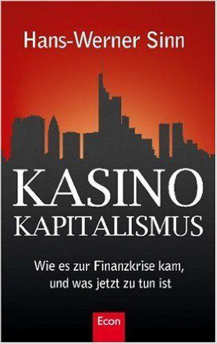 Kasino-Kapitalismus: Wie es zur Finanzkrise kam, und was jetzt zu tun ist…