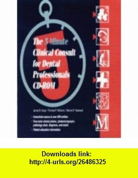 The 5 Minute Clinical Consult for Dental Professionals (WINDOWS/MACINTOSH CD-ROM) (9780683042658) James R. Hupp, Warren P. Vallerand, Tom Williams , ISBN-10: 0683042653  , ISBN-13: 978-0683042658 ,  , tutorials , pdf , ebook , torrent , downloads , rapidshare , filesonic , hotfile , megaupload , fileserve