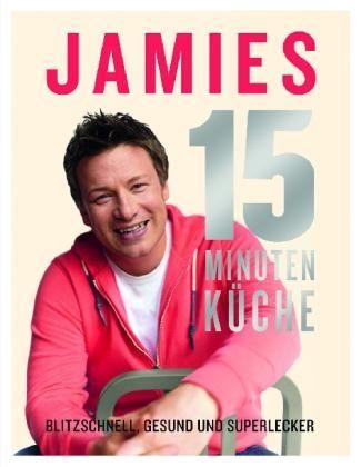 Die besten 25+ Jamies 15 minuten küche Ideen auf Pinterest Jamie - 15 minuten k che