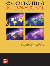 Juan, Tugores Ques; Matilde, Fernández Azuela; Lucas, Sánchez García. Economía Internacional, 1ª Edición, España, 2005, McGraw-Hill. ISBN e-Book: 9788448174378. Disponible en: Base de Datos Ebrary.