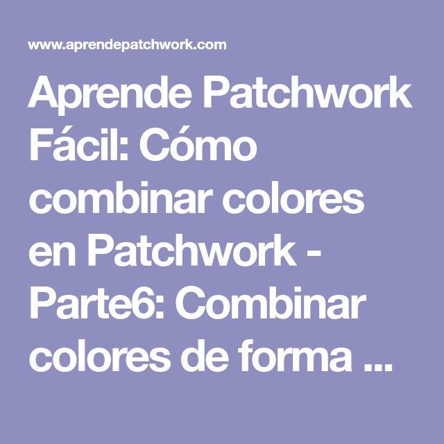 Aprende Patchwork Fácil: Cómo combinar colores en Patchwork - Parte6: Combinar colores de forma de trío