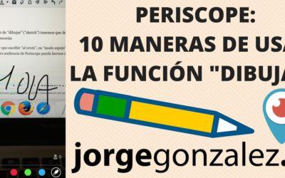"""PERISCOPE: 10 Maneras de usar la función """"DIBUJAR"""""""