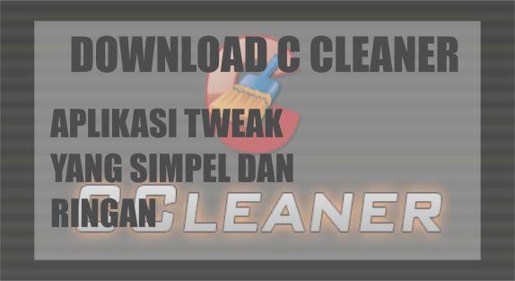 Ayo kunjung dan baca artikel Download Ccleaner Aplikasi Tweaking Simpel dan Ringan