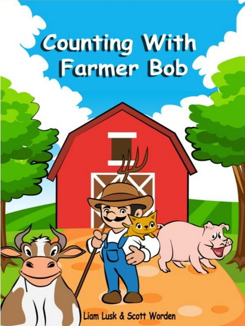 Counting With Farmer Bob by Liam Lusk and Scott Worden