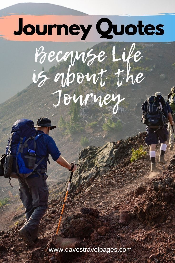 Best Journey Quotes – Because Life is about the Journey