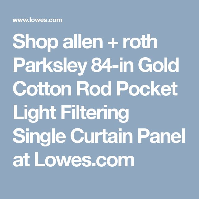 Shop allen + roth Parksley 84-in Gold Cotton Rod Pocket Light Filtering Single Curtain Panel at Lowes.com