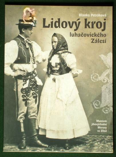 BOOK Moravian Folk Costume Luhacovice Czech kroj ethnic study fashion history