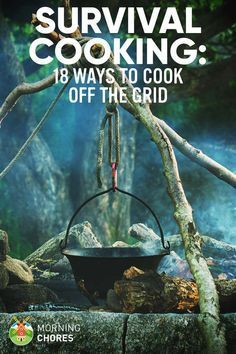 Survival Cooking: 18 Off-Grid Cooking Methods without Electricity