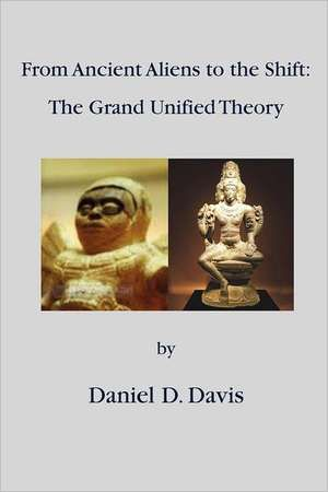 From Ancient Aliens to the Shift: The Grand Unified Theory