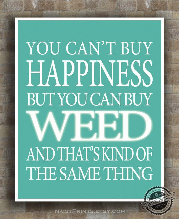 Inspirational Quotes for Weed Poster Can't buy by InkistPrints on Etsy