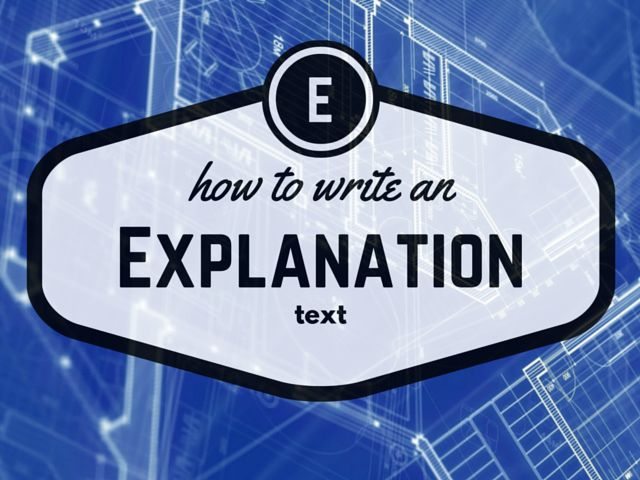 how to write a good explanation text