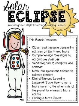 This digital blended learning (DBL) activity is based on the upcoming Total Solar Eclipse that will take place this year. The path of totality will stretch across the United States for a once in a life time experience. This lesson will explore what an eclipse is and have students inquire about the idea of eclipses on other planets.