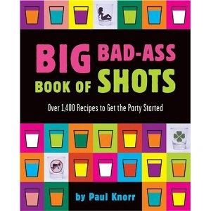 Shots anyone?: Badass, Recipe, Gift Ideas, Books Worth, Shots, Bad Ass Book, Big Bad Ass, Big Books