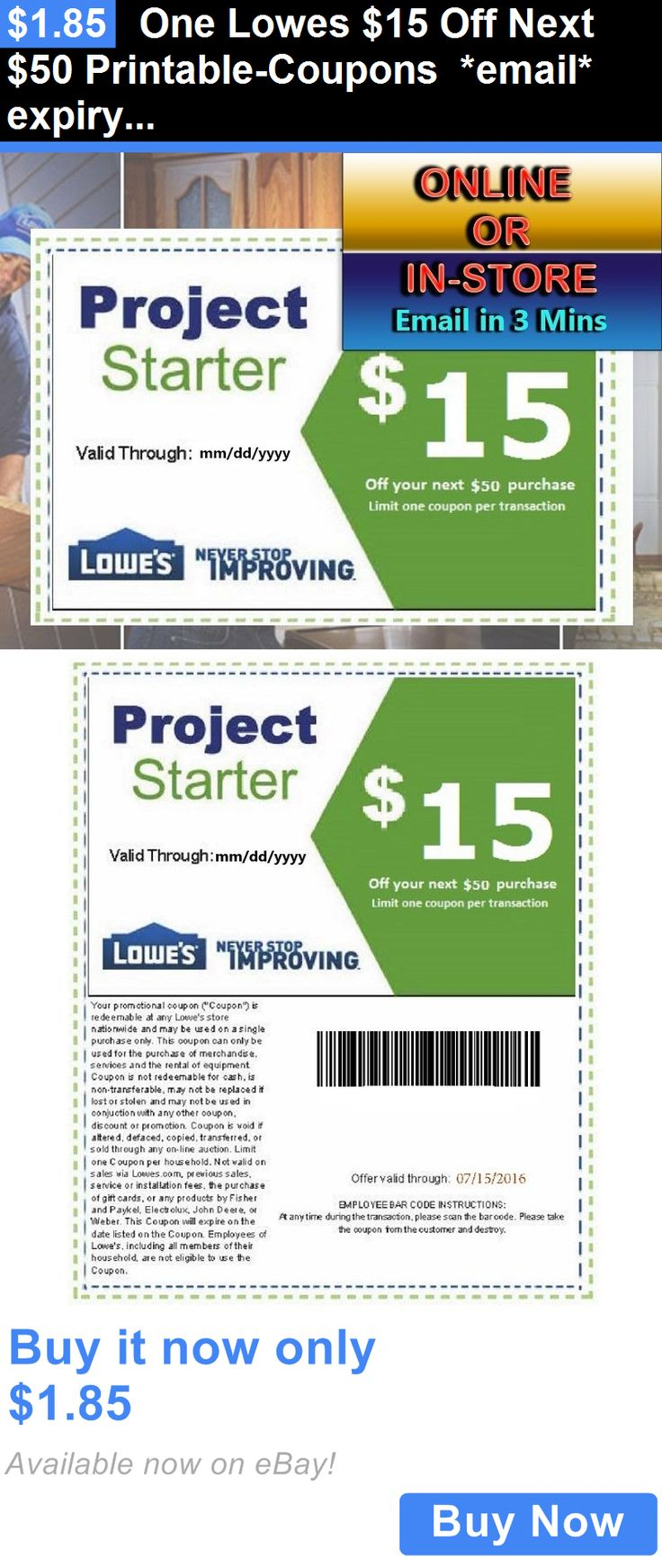 Coupons: One Lowes $15 Off Next $50 Printable-Coupons *Email* Expiry 12/07/16 BUY IT NOW ONLY: $1.85