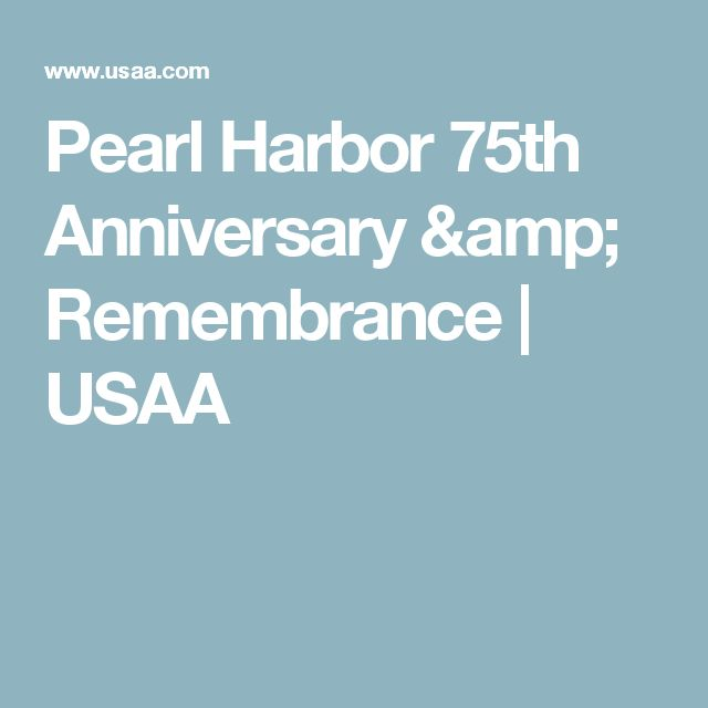 Pearl Harbor 75th Anniversary & Remembrance | USAA