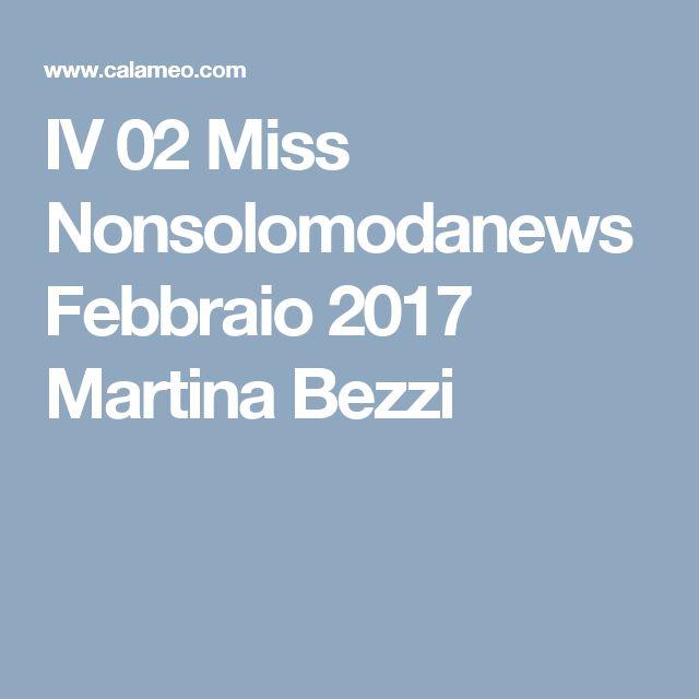 IV 02 Miss Nonsolomodanews Febbraio 2017 Martina Bezzi