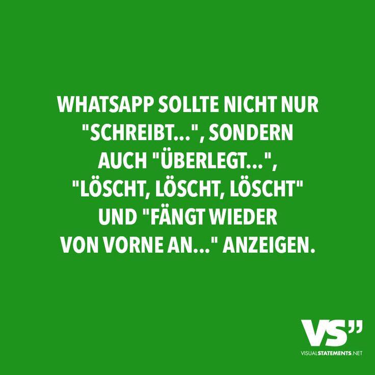 """Whatsapp sollte nicht nur """"schreibt…"""", sondern auch """"überlegt…"""", """"löscht, löscht, löscht"""" und """"fängt wieder von vorne an…"""" anzeigen."""