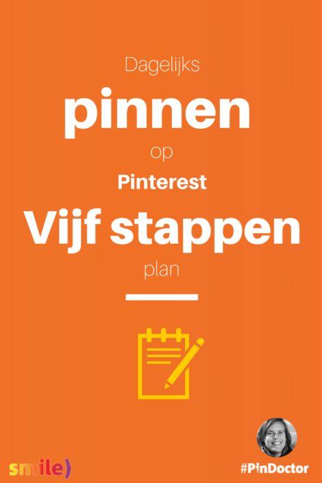Dagelijks pinnen op Pinterest, een plan in vijf stappen. Blog door @suuswartenbergh