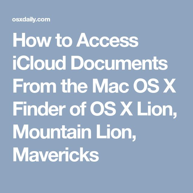 How to Access iCloud Documents From the Mac OS X Finder of OS X Lion, Mountain Lion, Mavericks