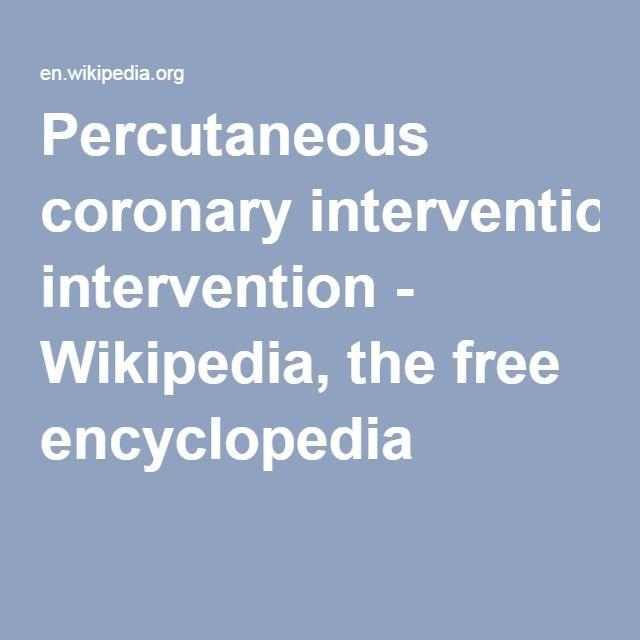 Percutaneous coronary intervention - Wikipedia, the free encyclopedia