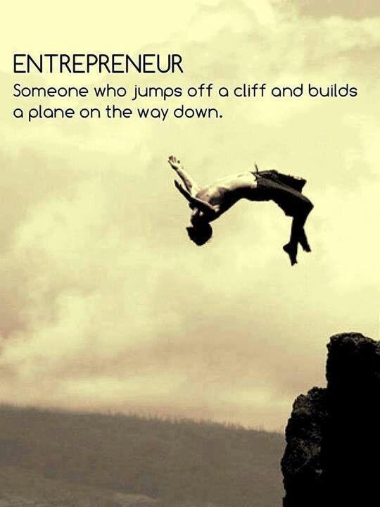 Un entrepreneur : quelqu'un qui saute dans le vide et construit un avion tout en tombant.