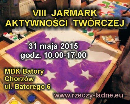 Pracownia Działań Twórczych w Chorzowie: Jarmark Aktywności Twórczej - 31 maja 2015