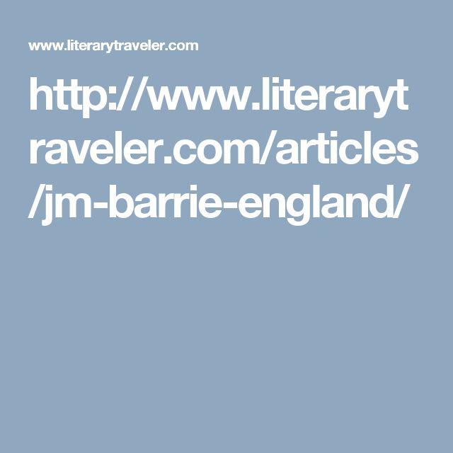 http://www.literarytraveler.com/articles/jm-barrie-england/