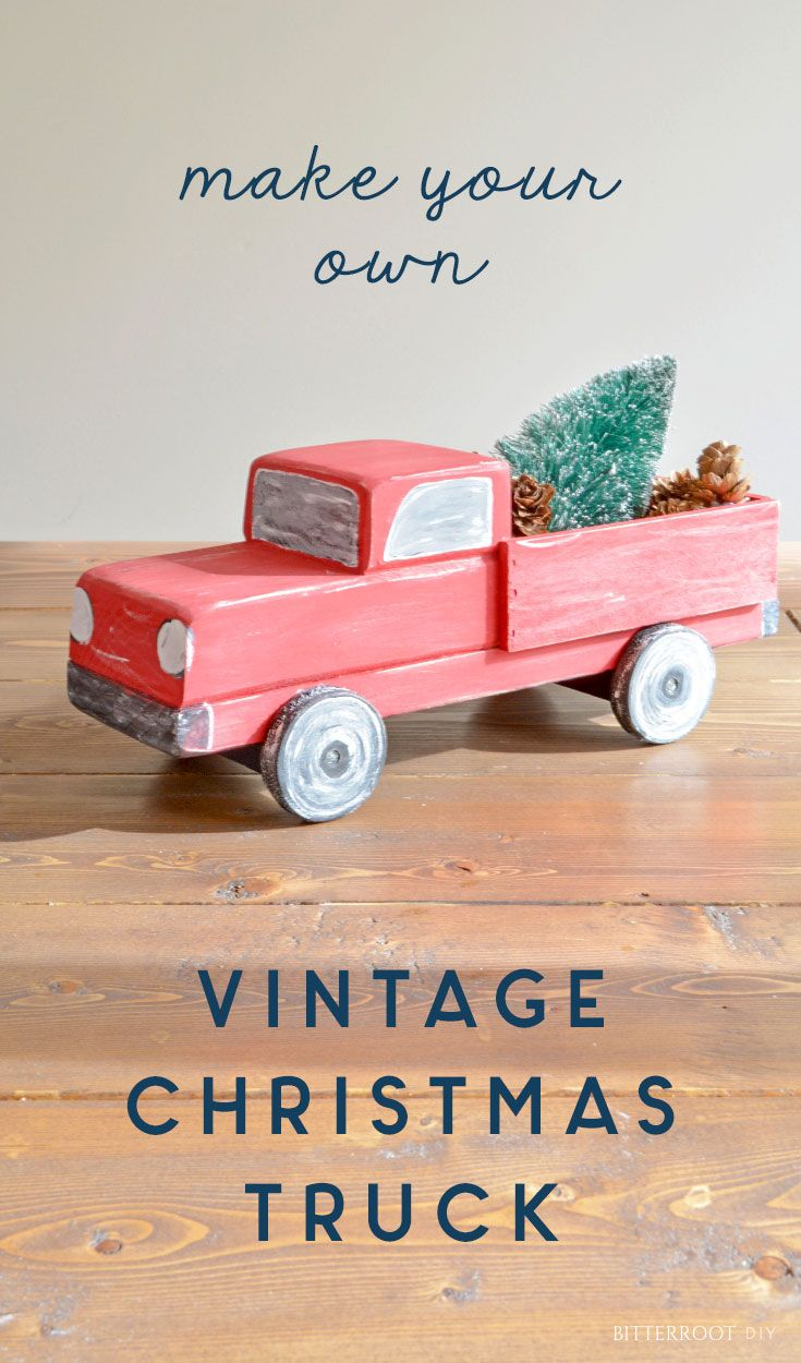 Diy Vintage Christmas Truck With Images Wooden Christmas