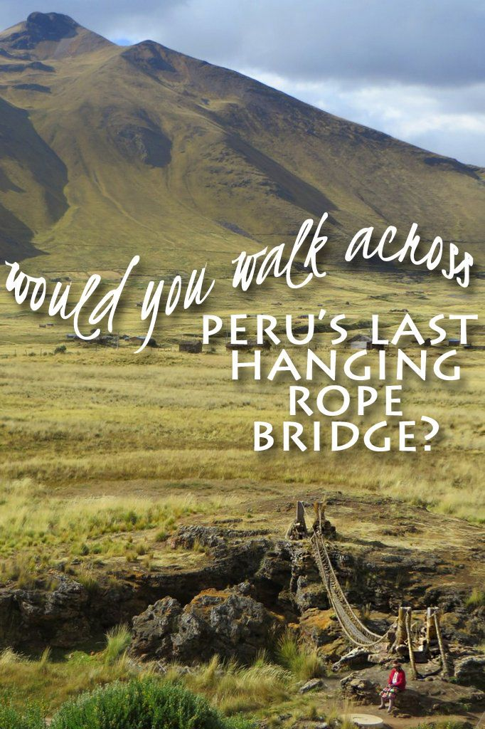 Q'eswachaka Bridge is Peru's last hanging rope bridge in existence. Remade from twisting local grasses together to form ropes, nearby communities gather annually to complete rebuild the bridge in this age old Inca tradition that has existed since the 15th century. Would you walk across such a bridge?
