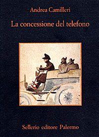 La concessione del telefono - Andrea Camilleri - 283 recensioni su Anobii