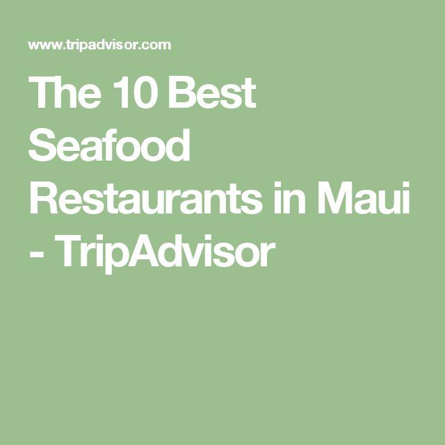 The 10 Best Seafood Restaurants in Maui - TripAdvisor
