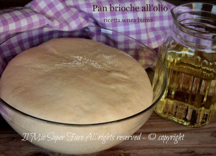 Pan brioche senza burro con olio e albume impasto base il mio saper fare