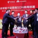 China Telecom And Huawei Unveil World's First Commercial Deployment Of SDN In Carrier Networks