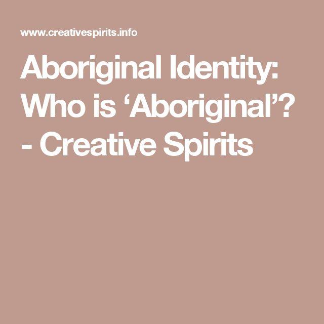 Aboriginal Identity: Who is 'Aboriginal'? - Creative Spirits