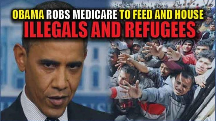 Obama is Robbing MEDICARE and Cancer Research to FUND ILLEGALS and REFUGEES