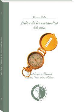 Marco Polo. Llibre de les meravelles del món. Picanya: Edicions del Bullent, 2008. 188 p. (Torsimany; 5)  Venècia. s.XIV d.C.