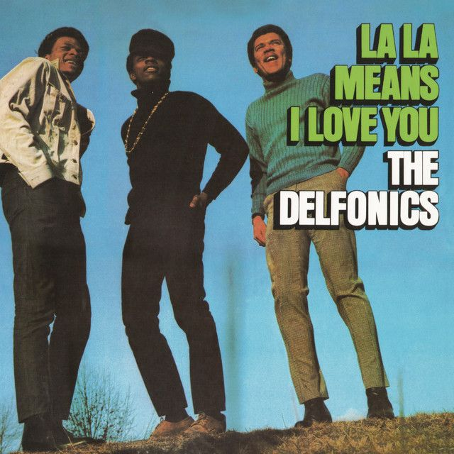 """""""La-La Means I Love You - Remastered"""" By: The Delfonics IFTTT Tumblr"""