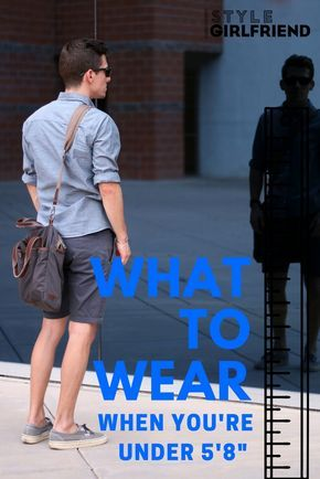 Style Advice For Short Men Feat The Modest Man Wannabe Mens